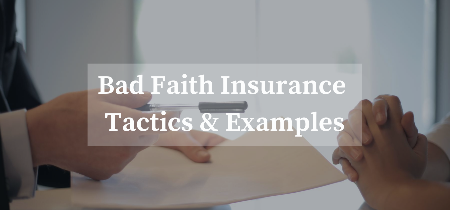 bad faith insurance tactics and examples